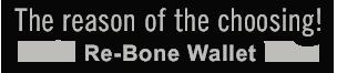 The reason of the choosing! Re-Bone Wallet